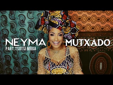 Neyma - Mutxado (Video Oficial) part. Tsotsi N****