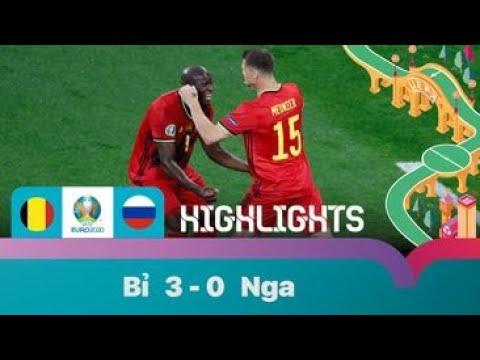 EURO 2020   HIGHLIGHT   Bỉ vs Nga: Đẳng cấp chênh lệch