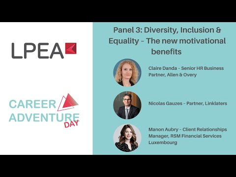 LPEA Career Adventure Day Panel 3: Diversity, Inclusion & Equality – The new motivational benefits