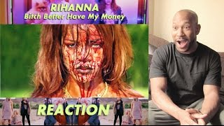 Rihanna - Bitch Better Have My Money (Explicit)  Reaction