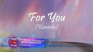 FOR YOU ( KARAOKE WITH LYRICS) Meteor Garden 2018 OST