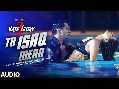 Tu Isaq Mera Full AUDIO Song | Hate Story 3 | Meet Bros ft. Neha Kakkar | T-Series