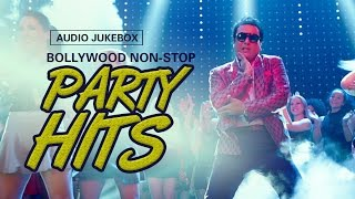 Bollywood Non-Stop Party Hits | Audio Jukebox