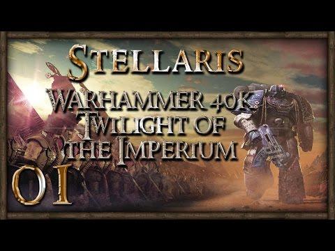Stellaris: Twilight of the Imperium (Warhammer 40k Mod) Part 1