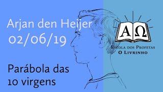 16. Parábola das10 virgens   Arjan den Heijer (02/06/19)