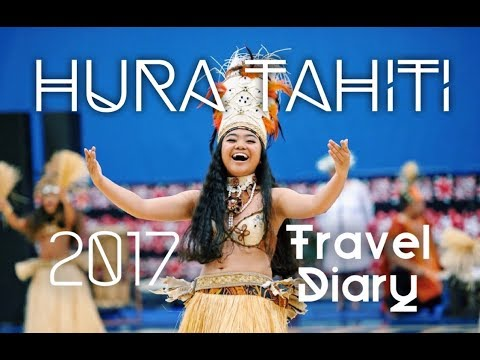 TRAVEL DIARY: Hura Tahiti 2017!
