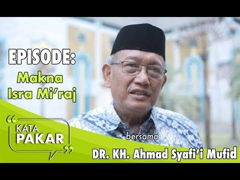 Maknai Isra' Mi'raj dengan Jaga Perdamaian - K.H AHmad Syafi'i Mufid | Kata Pakar