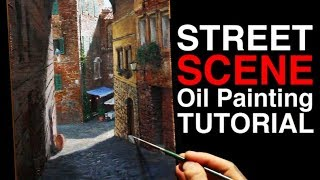 How to paint with PERSPECTIVE | Siena Street Scene | Oil Painting Tutorial