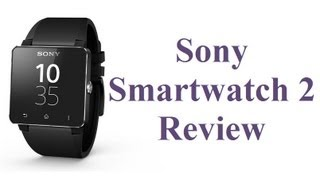 Sony SmartWatch 2 Review And Features