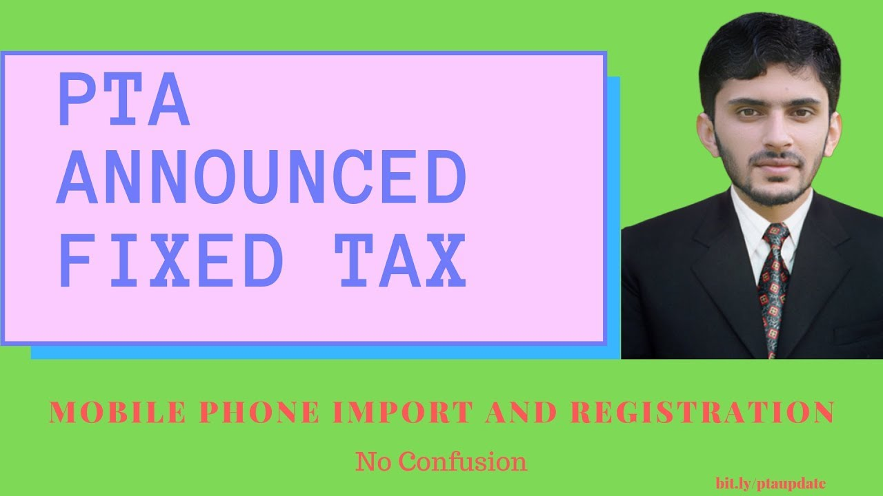 PTA announced fixed tax for mobile phone import and