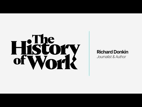 The History of Work: An Interview with journalist, author, and work historian Richard Donkin.