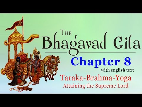 Bhagavad Gita Chapter 8 | Aksara Brahma Yoga | Attaining the Supreme Lord | Hinduism Enlightenment