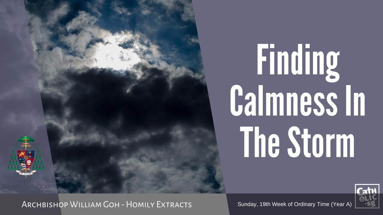 Finding Calmness In The Storm - Homily by Archbishop William Goh (09 August 2020)