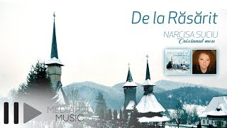 Narcisa Suciu - De la Rasarit (Official Audio)