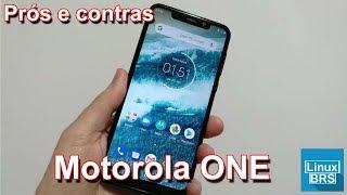 Motorola One - Prós e Contras