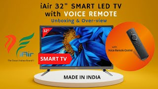 iAir 32 inch SMART LED TV with VOICE REMOTE Unboxing & Overview