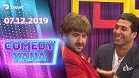 Comedyxana 8-ci Bölüm 07.12.2019