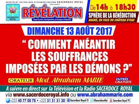 SACERDOCE ROYAL - TEMPS DE PRIÈRE RÉVÉLATION - DIM. 13 AOÛT 2017 - MOD ABRAHAM MARIE