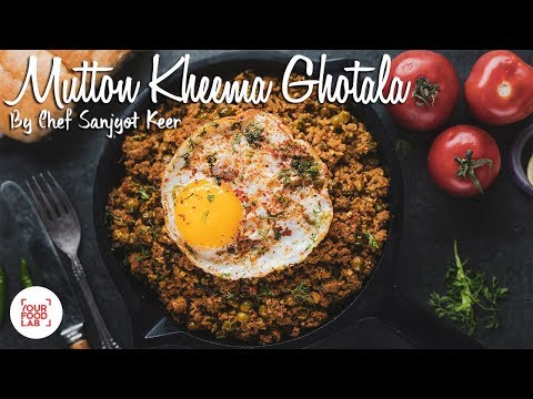 Mutton Kheema Ghotala Recipe |  Chef Sanjyot Keer | Your Food Lab