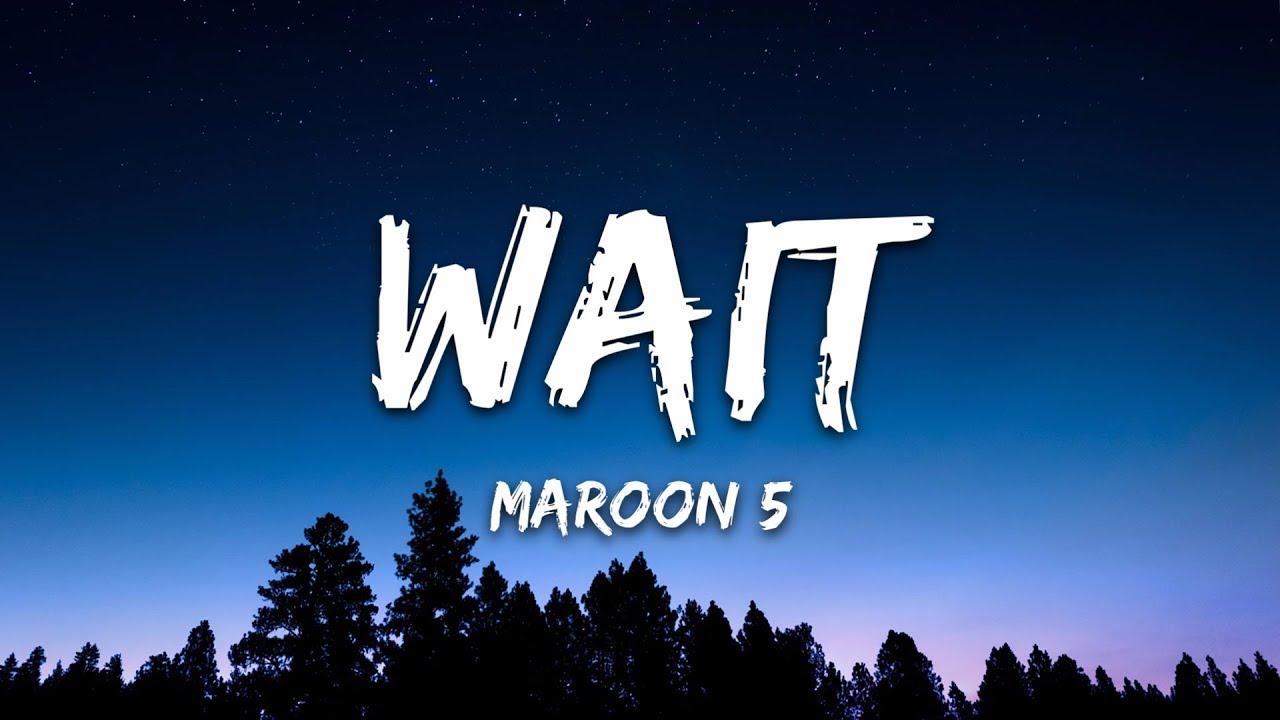 download wait by maroon 5 lyrics