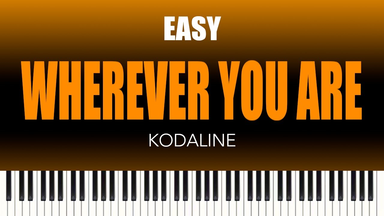 Kodaline   Wherever You Are   EASY Piano Tutorial from The Piano Lounge