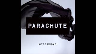 Otto knows - Parachute (audio only) HQ