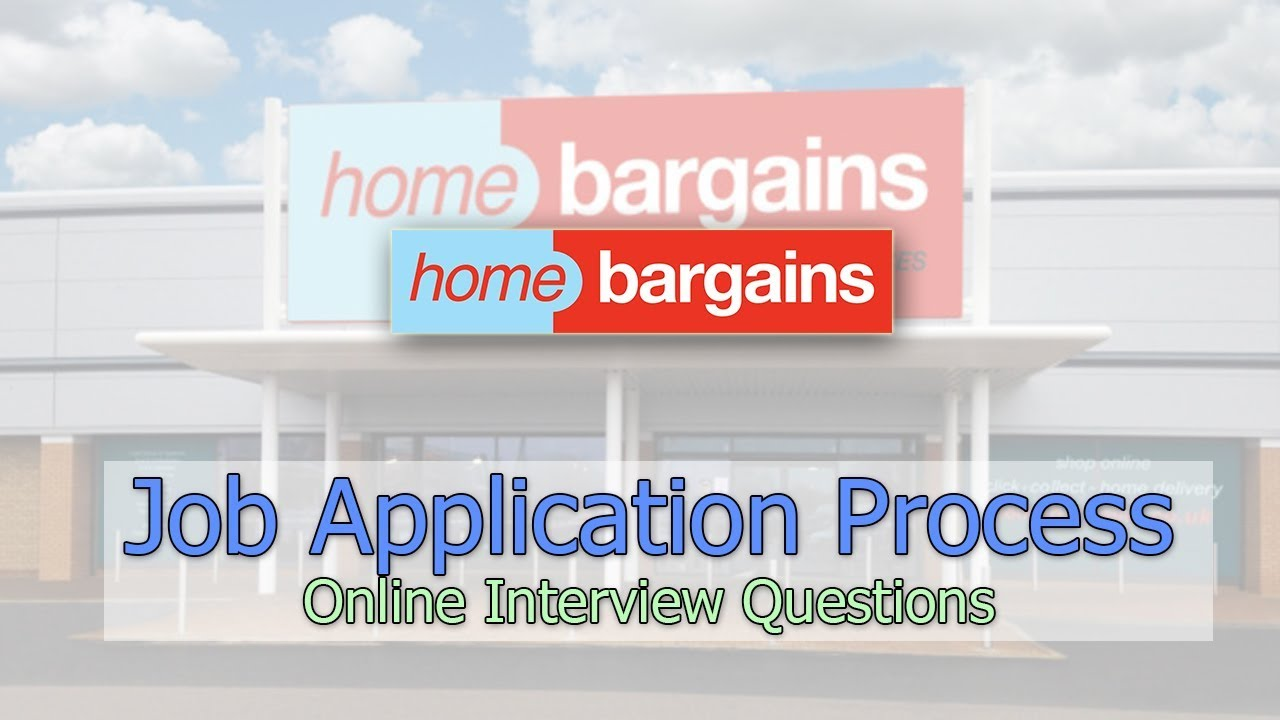 Home Bargains Job Application Process Online Interview Questions
