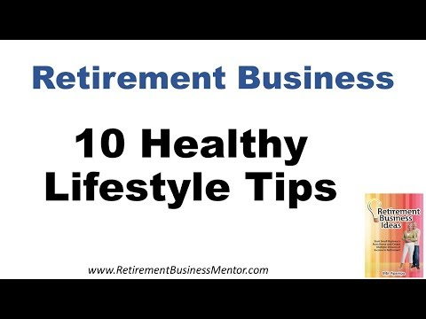 10 Healthy Lifestyle Tips - Planning towards Retirement - what to do in Retirement