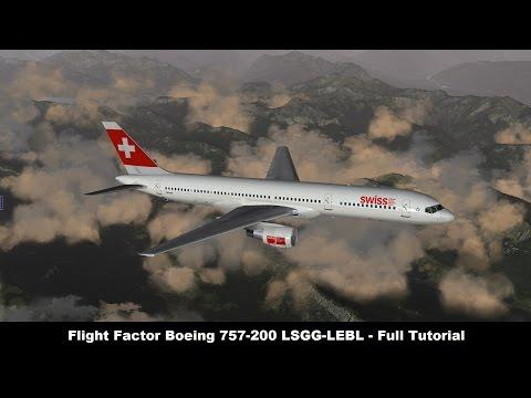 [X-Plane 10] SWR1946   Geneva (LSGG) to Barcelona (LEBL)   Flight Factor 757-200   Full Tutorial