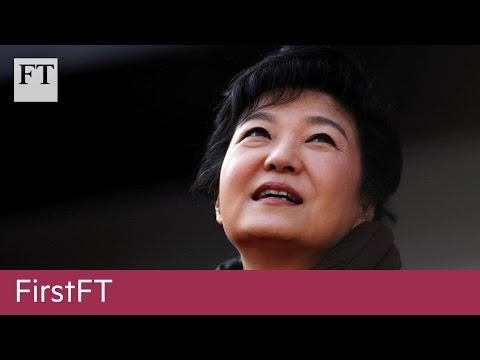 South Korean president, ECB comments | FirstFT