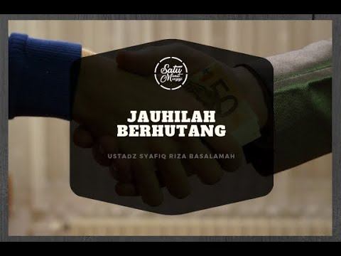 Jauhilah Berhutang - Ustadz Syafiq Riza Basalamah (Satu Menit Mengaji)