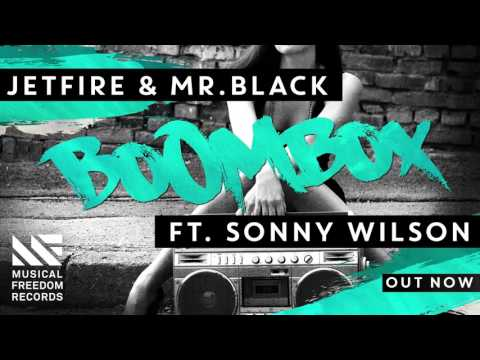 JETFIRE & MrBlack ft Sonny Wilson  BoomBox Out Now