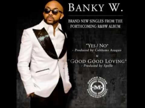Banky W - Good Good Loving (NEW 2012)