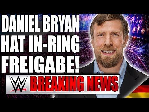 DANIEL BRYAN hat endlich In-Ring Freigabe!!! | WWE BREAKING NEWS