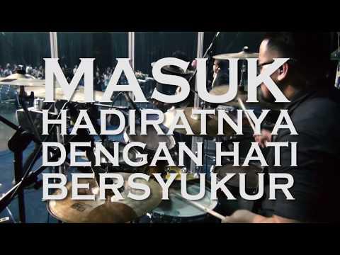 MASUK HADIRATNYA DENGAN HATI BERSYUKUR