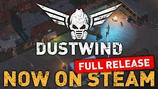 DUSTWIND  - Post-Apocalyptic Realtime Tactics - FULL RELEASE TRAILER