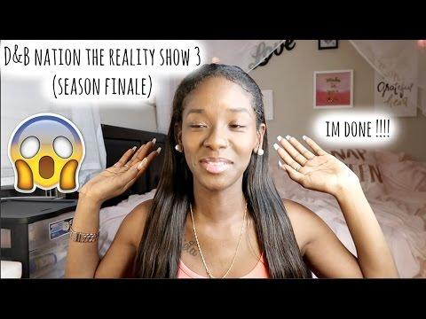 D&B NATION THE REALITY SHOW 3 (SEASON FINALE) (RESPONSE) | ImDontai