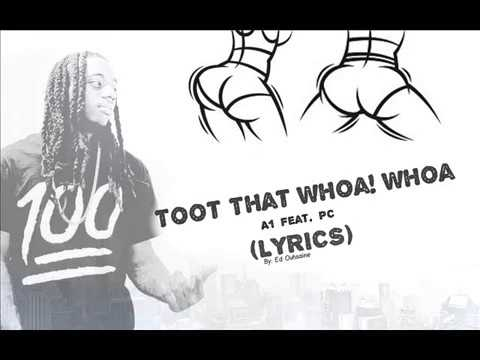 toot that whoa whoa by a1 feat. pc (lyric video)