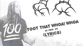 Toot That Whoa Whoa -  A1 feat. PC (Lyrics)