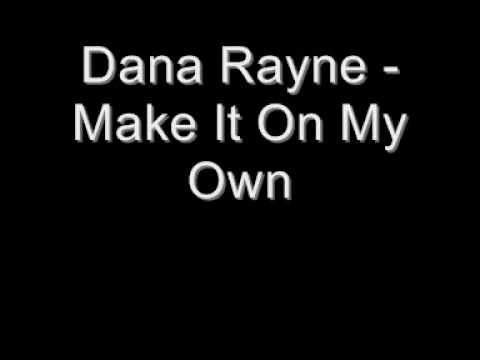 Dana Rayne - Make It On My Own
