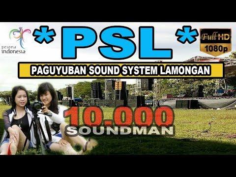PSL ( Paguyuban Sound System Lamongan ) 1000 SOUNDMAN HADIR !!!