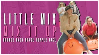 Little Mix - Mix It Up: Space Hopper Challenge