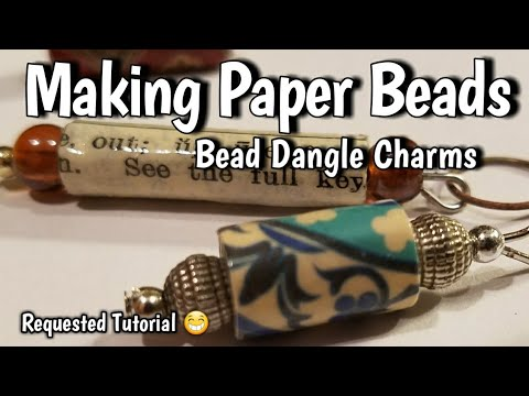 Making Paper Beads - My Clumsy Way of Making Bead Dangle Charms - By Request