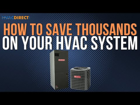 How To Save Thousands Of Dollars On Your HVAC System