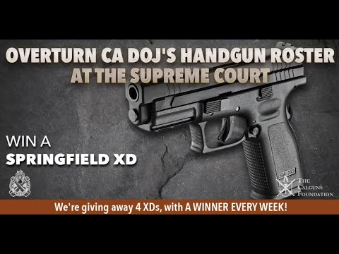 Help Overturn CA DOJ's Handgun Roster at the Supreme Court
