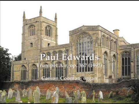 Paul Edwards — Trumpet Air, op. 367 (1997) for organ