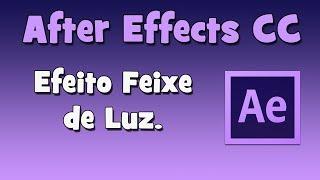 After Effetcs - Efeito Feixe de Luz. (HD)