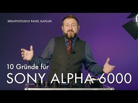 10 Gründe für Sony Alpha 6000