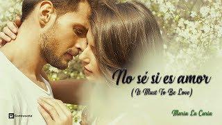 Baixar No Sé Si Es Amor (It Must Have Been Love) Roxette Version Maria La Caria, Musica de los 80, Romantic
