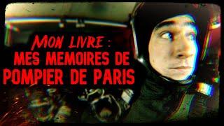 J'ai Écrit un Livre : Mémoires de Pompier De Paris (Et bien plus encore)